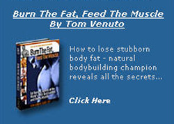 Burn The Fat by Tom Venuto - Click Here